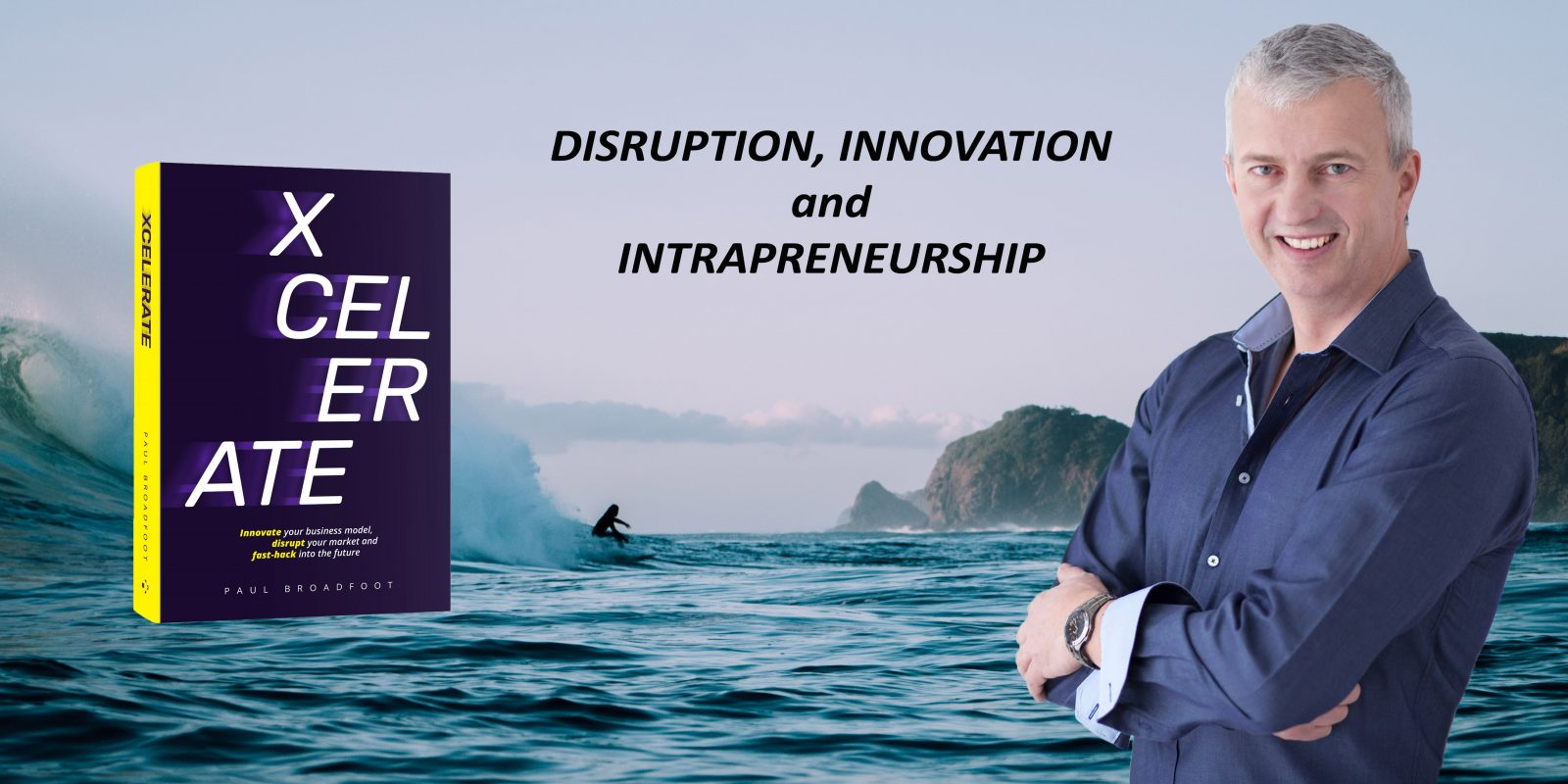 Disruption, Innovation and Intrapreneurship